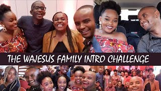THE WAJESUS FAMILY INTRO CHALLENGE | YOUTUBE WORK SHOP
