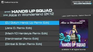 Hands Up Squad - Alice in Wonderland 2K12 (DJ Gollum Handz Up Remix Edit)