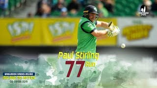 Paul Stirling's 77 Runs Against Windies || 4th Match || ODI Series || Tri-Series 2019