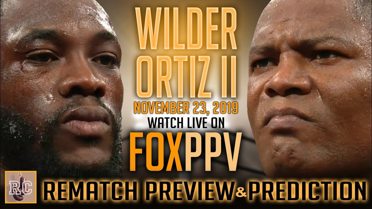 Deontay Wilder vs Luis Ortiz II - Rematch Preview & Prediction