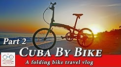 Cuba: Travel with A Folding Bike, Part 2 | Folding Bike Calgary, Alberta, Canada