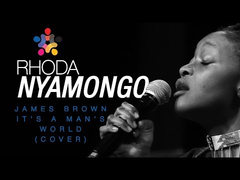 James Brown - It's a Man's World (Cover) - Rhoda Nyamongo
