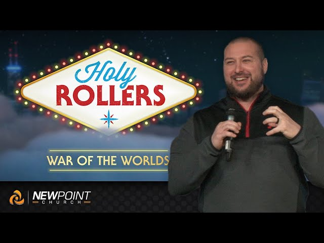 War of the Worlds | Holy Rollers [ New Point Church ]