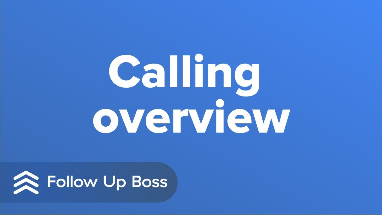 Follow Up Boss - Calling Overview