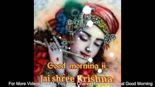 Good Morning Wishes In Hindi With Beautiful Krishna Images,Greetings,Sms,Sayings,Whatsapp video