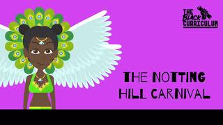 The Notting Hill Carnival - Black History Educational Animation for KS2/KS3