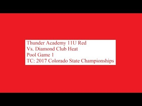 ThunderAcademy11uRed 8 TC Colorado State Championships 2017 Game1