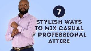 7 Stylish Ways to Mix Casual & Professional Attire