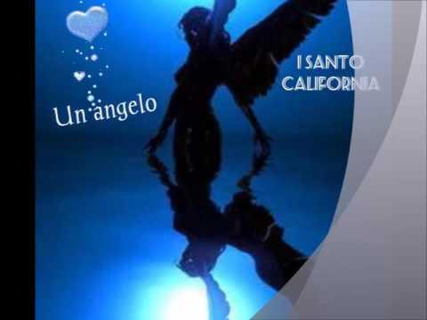 I SANTO CALIFORNIA   Un angelo
