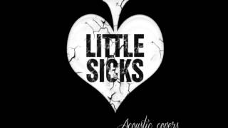 Littlesicks -The Nobodies [Acoustic cover]