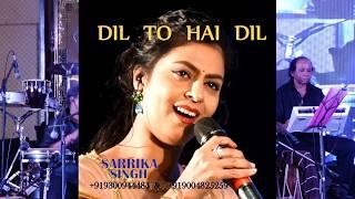 Dil To Hai  Dil | Sarrika Singh Live | Lata Mangeshkar | Muqaddar Ka Sikandar