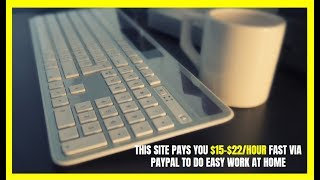This Site Pays You $15-$22/Hour Fast via PayPal to Do Easy Work at Home