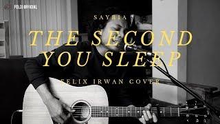 THE SECOND YOU SLEEP - SYABIA ( FELIX IRWAN COVER )