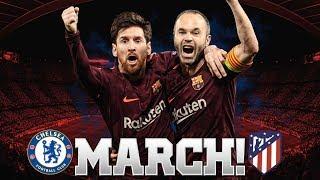 Barcelona March Preview | ft Barça vs Atletico & Barça vs Chelsea