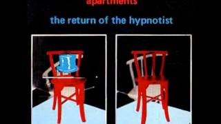 Nobody Like You - The Return of The Hypnotist -  The Apartments