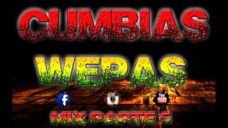 CUMBIAS EDITADAS MIX PARTE 5 - DJ PUCHO MASTERMIX SU ALTEZA DEL WEPA