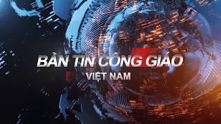 BẢN TIN CÔNG GIÁO VIỆT NAM Từ ngày 17 - 19. 09. 2017