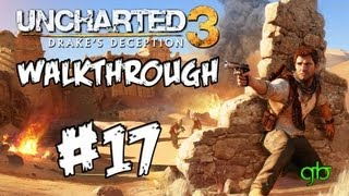 Uncharted 3: Drake's Deception Walkthrough Part 17 (Chapter 17 | The Stowaway)