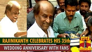 Superstar Rajinikanth Celebrates his 35th Wedding Anniversary with Fans…..