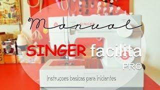 MAQUINA DE COSTURA: Singer Facilita Pro   Dojeitinhodagi