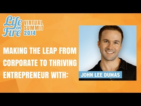 John Lee Dumas on Making the Leap from Corporate to Thriving Entrepreneur