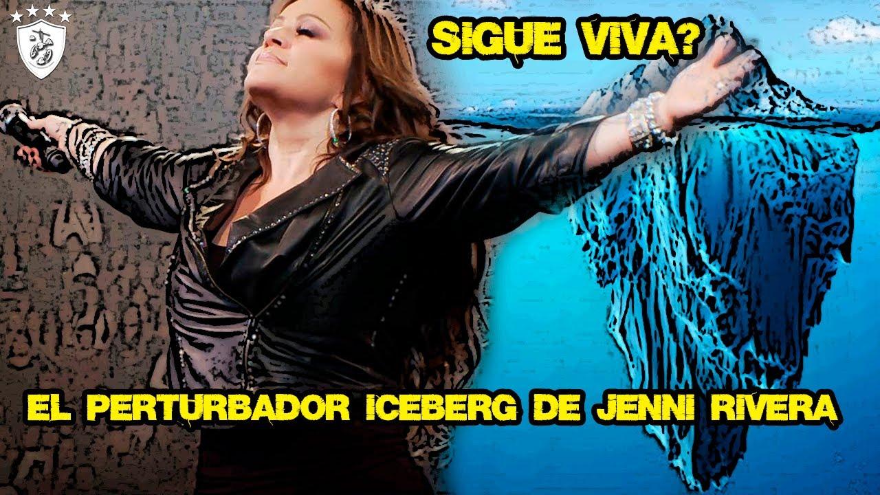 El Perturbador Iceberg de Jenni Rivera