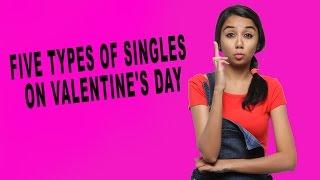5 Types Of Singles On Valentine's Day