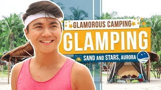 GLAMPING (Glamorous Camping) @ Sand and Stars | Dinadiawan, Dipaculao, Aurora | TricksterzPH
