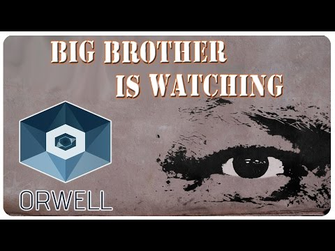 BIG BROTHER IS WATCHING.. ALWAYS | Orwell Gameplay Part 1? (Viewers Request)