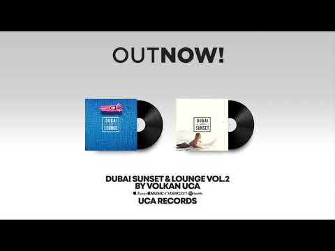 Dubai Sunset & Lounge Vol.2 by Volkan Uca ( OUT NOW )