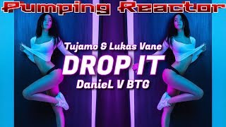 Tujamo & Lukas Vane - Drop It (DanieL V BTG)