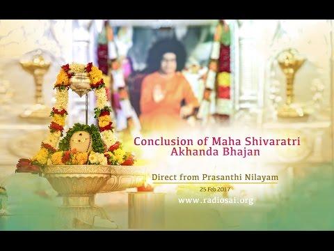 Maha Shivaratri Akhanda Bhajan Conclusion at Sri Sathya Sai baba Ashram, Puttaparthi - 25 Feb 2017
