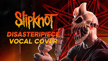 ALEX TERRIBLE Slipknot - Disasterpiece COVER (RUSSIAN HATE PROJECT)