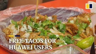 Mexican restaurant comforts Huawei users with free tacos