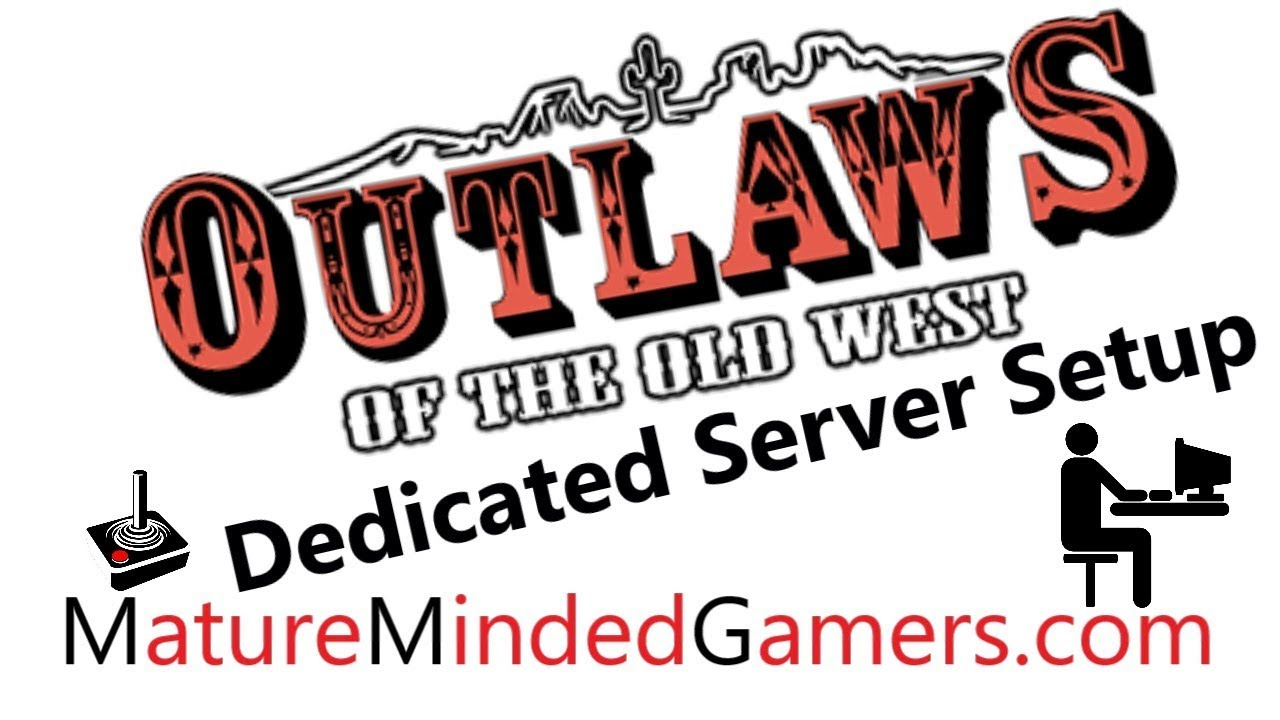 Dedicated server outlaws of the old west r
