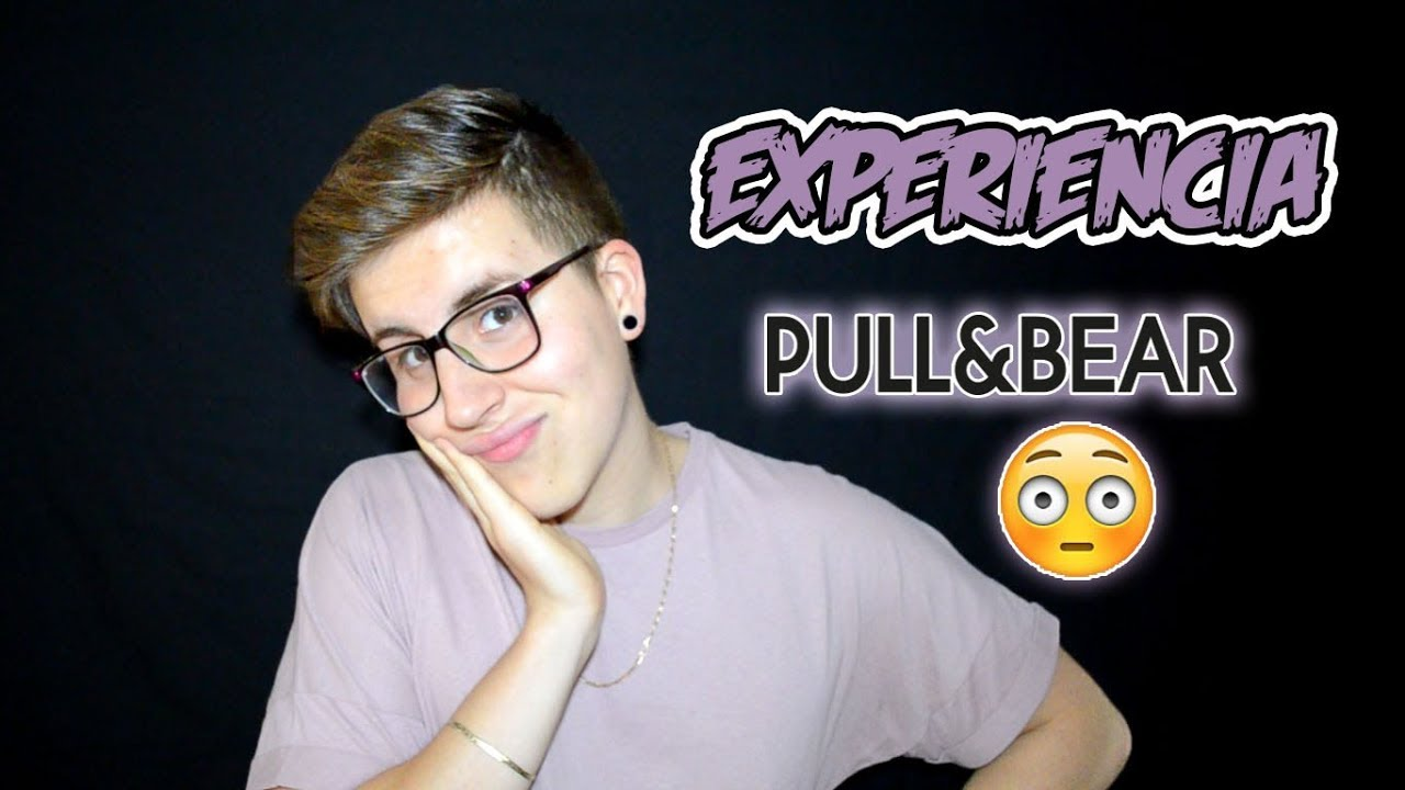 Mi Experiencia Pull Bear Yosoyramon Youtube