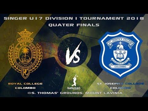 SINGER U-17 Division 1 Tournament 2018 - Quarter-Finals [Royal vs Josephs]
