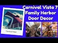 Carnival Vista 7 | Sea Day | Family Harbor | Door Decor | Tea Time!