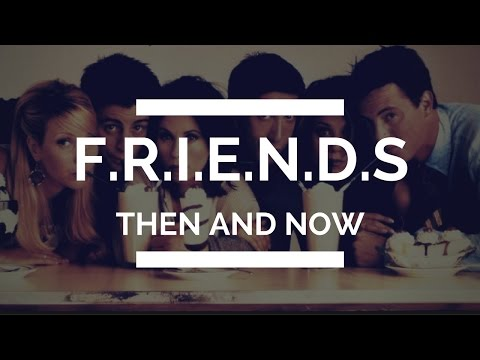 FRIENDS ♥ Then and Now ♥ 2016