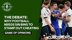 Why football needs sin bins to stamp out cheating | Game of Opinions  Football Vodcast | Eurosport