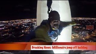 BREAKING NEWS: Internet Millionaire Jump Off A 850 Feet Tall Building