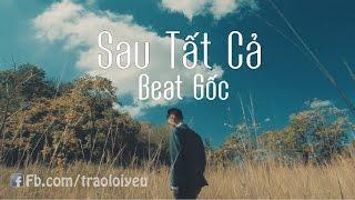 [Karaoke] Sau Tất Cả - Erik from ST319- Beat Gốc