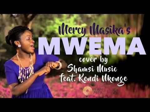 'Mwema' - Mercy Masika - Cover by Shamsi Music feat  Kendi Nkonge [UNPLUGGED]