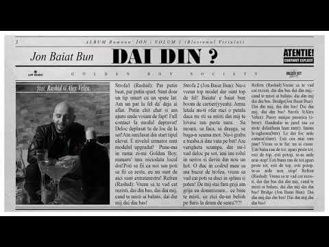 Jon Baiat Bun - Dai din ? feat. Rashid si Alex Velea