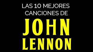 Las 10 mejores canciones de JOHN LENNON