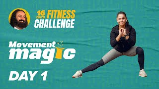 Day 1 of The 16 Day Fitness Challenge | Movement Magic | Gurudev Sri Sri Ravi Shankar