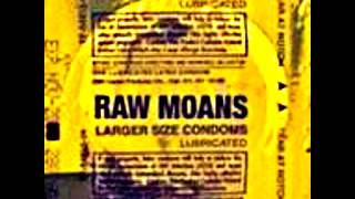 Raw Moans - That