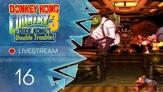 Donkey Kong Country 3 [Livestream] - #16 - Stoppt K.Rool