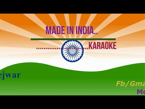 Made  in  india clean karaoke ..........By Deepesh Sejwar