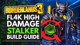 BORDERLANDS 3 | FL4K High Damage Stalker Build